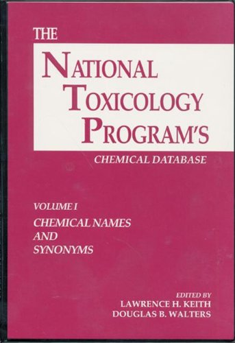 The National Toxicology Programs Chemical Database: Chemical Names and Synonyms v. 1: Lawrence H. ...