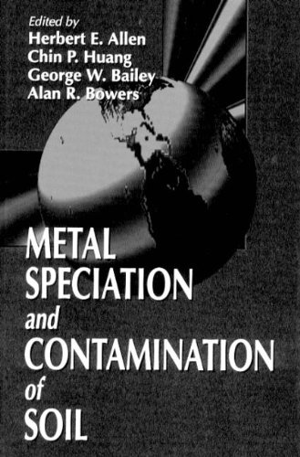 Metal Speciation and Contamination of Soil: Allen, Herbert E.,