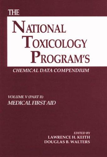 The National Toxicology Program Chemical Data Compendium: v. 5 (Hardback): Lawrence H. Keith, ...