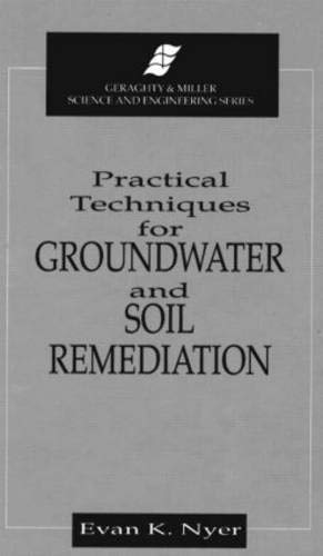 Practical Techniques for Groundwater and Soil Remediation: Nyer, Evan K.