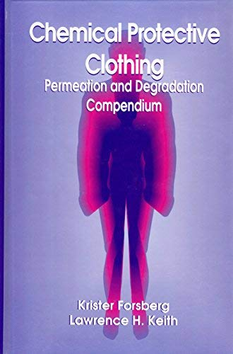 9780873718080: Chemical Protective Clothing Permeation and Degradation Compendium
