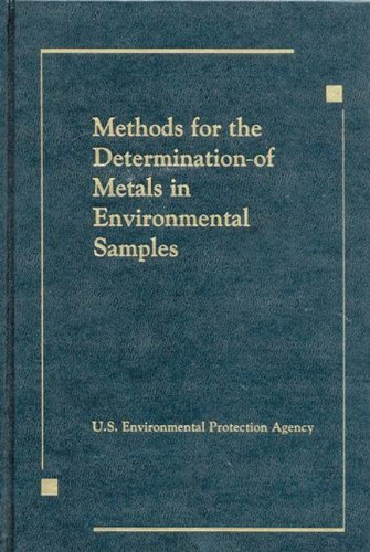 Methods for the Determination of Metals in Environmental Samples: Us Epa