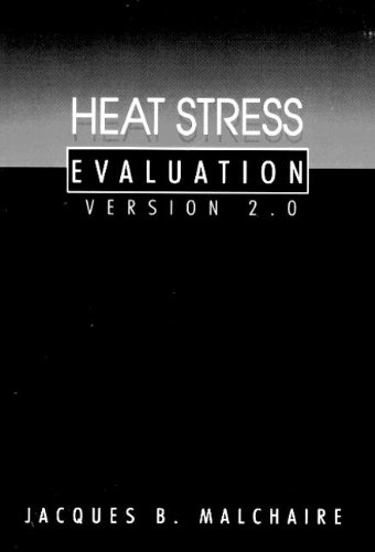 Heat Stress Evaluationversion 2.0: Version 2.0 (Mixed: Jacques B. Malchaire,