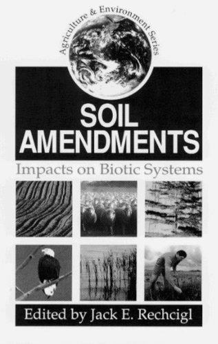 9780873718608: Soil Amendments: Impacts on Biotic Systems