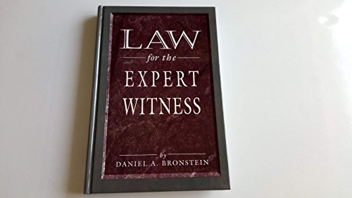 Law for the Expert Witness: Bronstein, Daniel A.