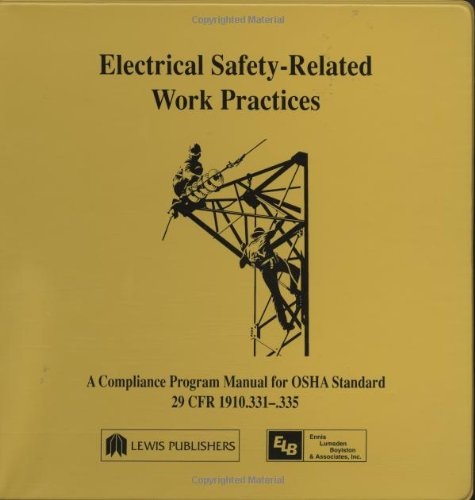 Electrical Safety-Related Work Practices: OSHA Manual: Ennis, Richard