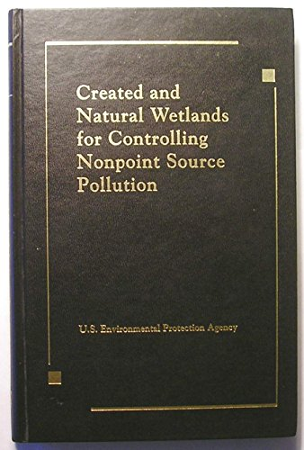9780873719438: Created and Natural Wetlands for Controlling Nonpoint Source Pollution