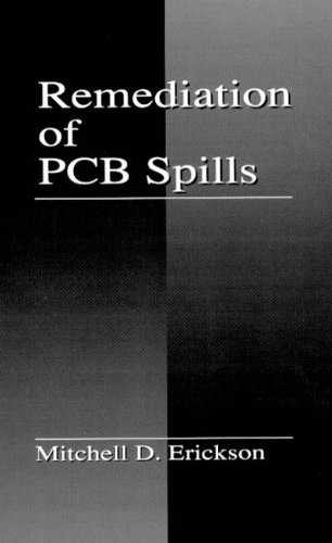Remediation of PCB Spills: Erickson, Mitchell D. (Author)