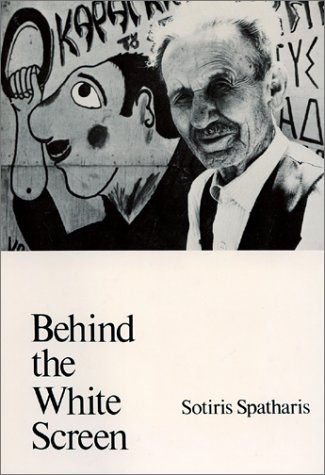 Behind the White Screen (Greek Fiction and: Sotiris Spatharis, Leslie