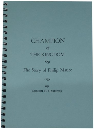 9780873770477: Champion of the Kingdom: The Story of Philip Mauro