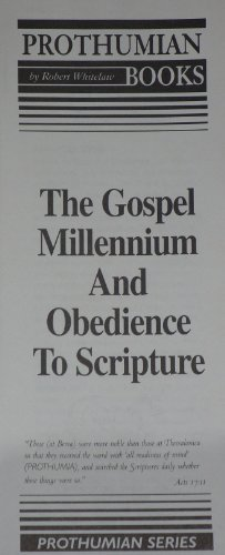 Gospel Millennium & Obedience to Scripture (0873771044) by Robert L. Whitelaw