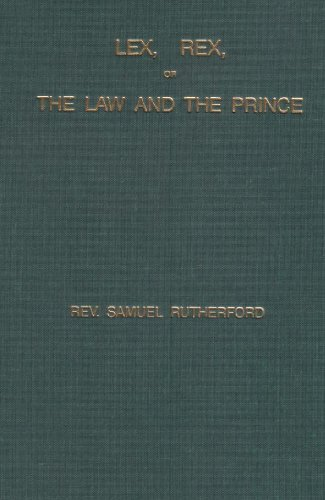 9780873779517: Lex, Rex, or the Law and the Prince: A Dispute for the Just Prerogative of King and People