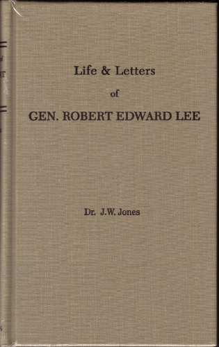 9780873779593: The Life and Letters of Robert Edward Lee: Soldier and Man