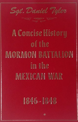 A concise history of the Mormon battalion in the Mexican War, 1846-1847 9780873800112 After a lapse of thirty-six years from the time of the enlistment of the Mormon Battalion, no apology is required for publishing its his