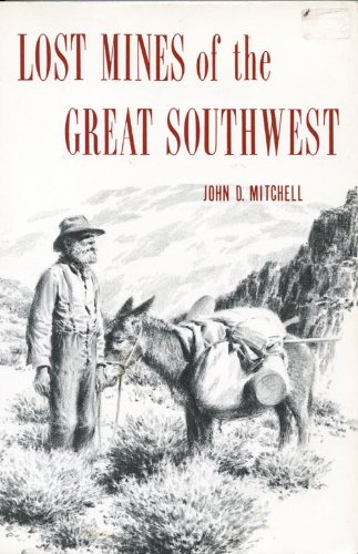 Lost Mines of the Great Southwest (9780873800136) by John D. Mitchell