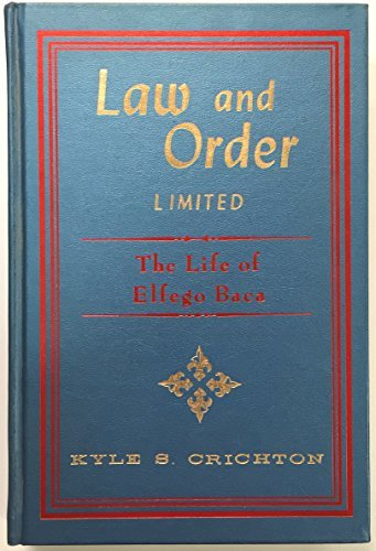 9780873800167: Law and order, ltd.;: The rousing life of Elfego Baca of New Mexico (A Rio Grande classic)