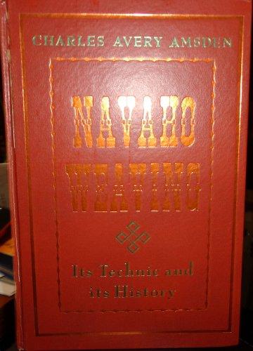 Navaho Weaving: its Technic and History: Amsden, Charles Avery