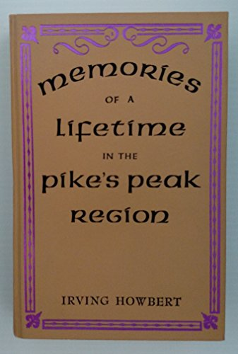 9780873800440: Memories of a lifetime in the Pike's Peak region