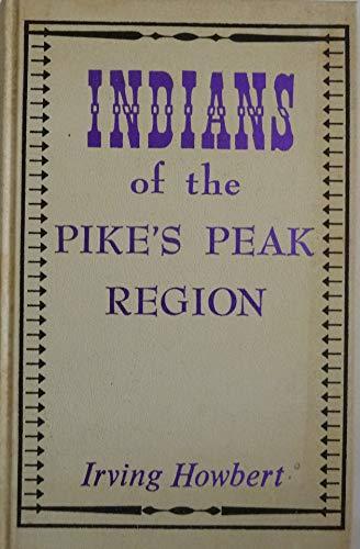9780873800457: Indians of the Pike's Peak Region (Beautiful Rio Grande Classics Series)