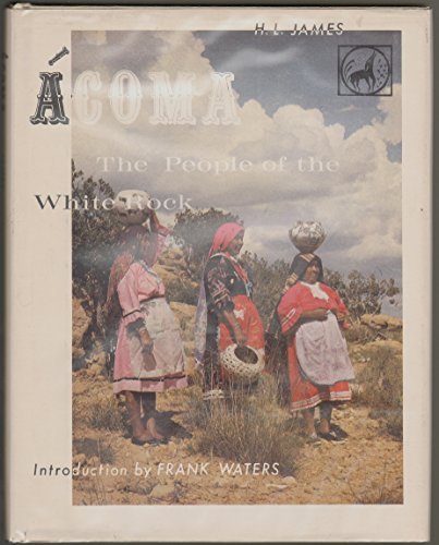 9780873800723: Acoma; the people of the white rock (A Rio Grande Press pictorial special)