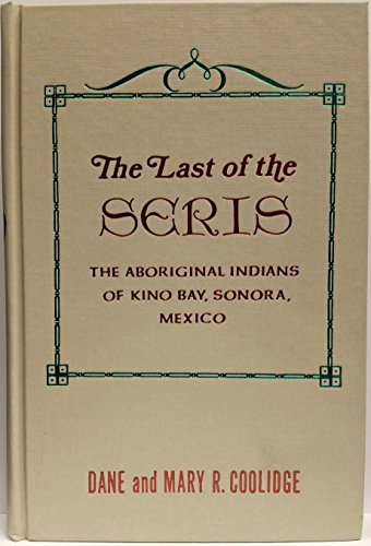 9780873800785: The Last of the Seris, (A Rio Grande classic)