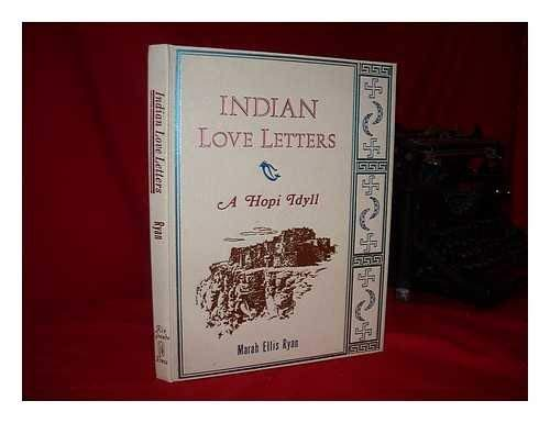 Indian Love Letters: A Hopi Idyll.: Ryan, Marah Ellis