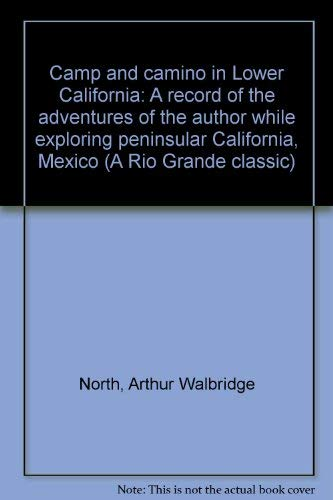 Camp and Camino in Lower California: A Record of the Adventures of the Author While Exploring ...