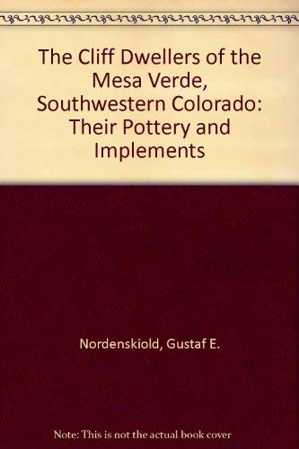 9780873801270: The Cliff Dwellers of the Mesa Verde, Southwestern Colorado: Their Pottery and Implements