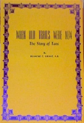 9780873801409: When Old Trails Were New: The Story of Taos
