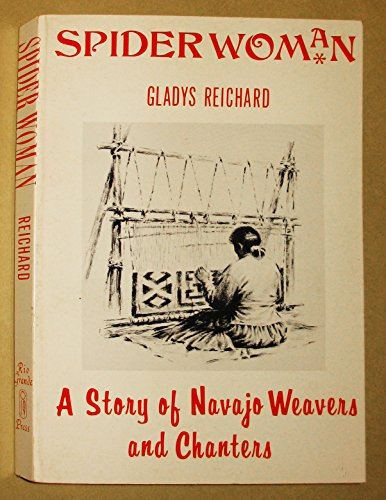 9780873801607: Spider Woman: A Story of Navajo Weavers and Chanters