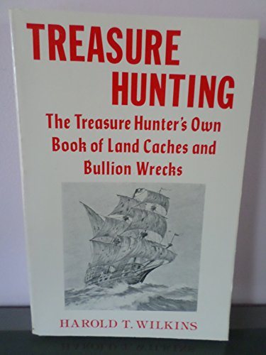 9780873801690: Treasure Hunting: The Treasure Hunters Own Book of Land Caches and Bullion Wrecks