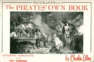 The Pirates Own Book, or Authentic Narratives of the Lives, Exploits, and Executions of the Most ...