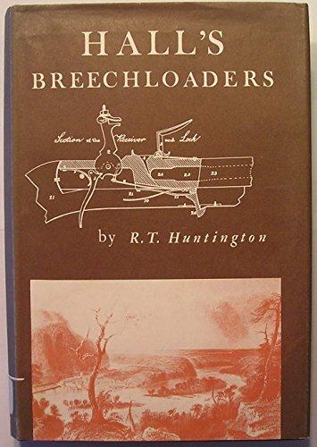 Hall's Breechloaders - Huntington, R. T.