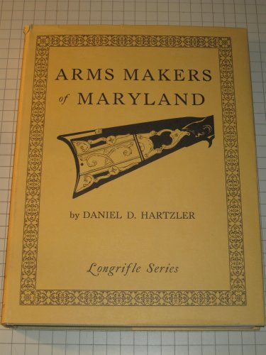 Arms Makers of Maryland [Longrifle Series]