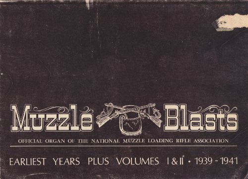 Muzzle Blasts: Earliest Years Plus Volumes One and Two, 1939-1941