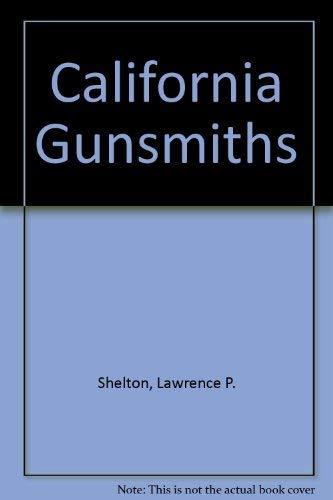 California Gunsmiths: Lawrence P. Shelton