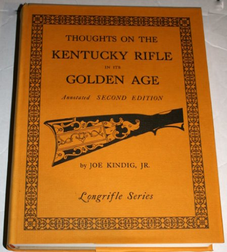 9780873870849: Thoughts on the Kentucky rifle in its golden age (Longrifle series)