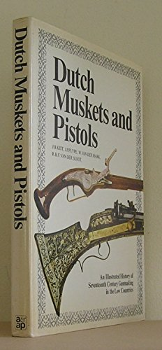 9780873870993: Dutch Muskets and Pistols