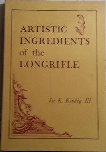 ARTISTIC INGREDIENTS OF THE LONGRIFLE: Kindig, Joe K., III/Hansen, David S. (Introduction)