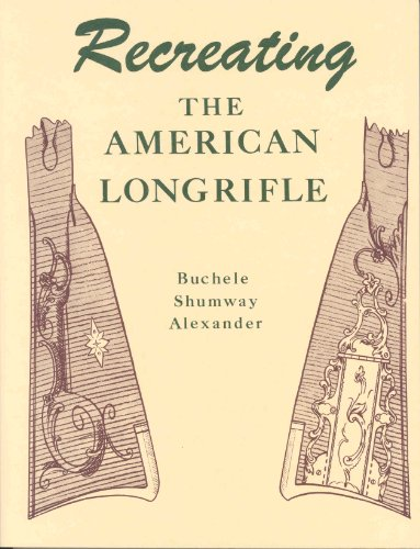 9780873871075: Recreating the American Longrifle