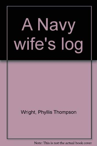 9780873880091: A Navy wife's log