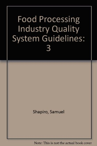 9780873890151: 3: Food Processing Industry Quality System Guidelines