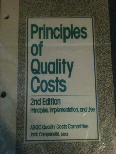 9780873890199: Principles of Quality Costs: Principles, Implementation, and Use