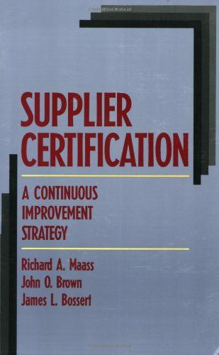 9780873890830: Supplier Certification: A Continuous Improvement Strategy