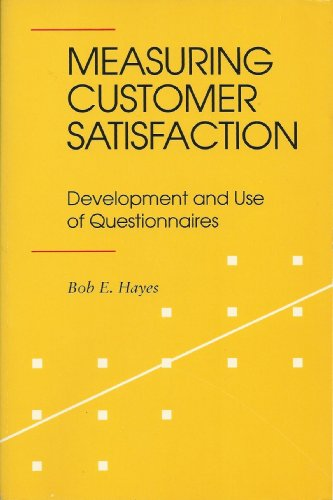 Measuring Customer Satisfaction: Development and Use of Questionnaires