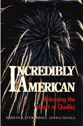 9780873891929: Incredibly American: Releasing the Heart of Quality