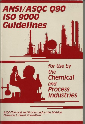 9780873891967: Ansi/Asqc Q90/Iso 9000: Guidelines for Use by the Chemical and Process Industries