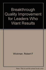 9780873892131: Breakthrough Quality Improvement for Leaders Who Want Results