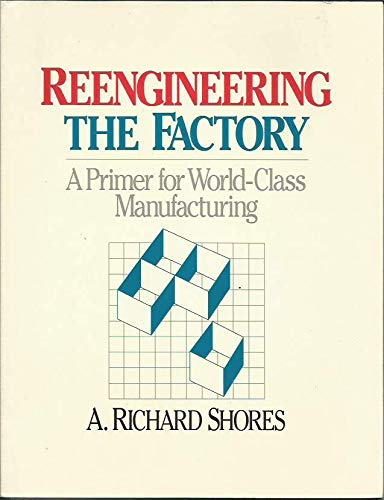 9780873892490: Reengineering the Factory: A Primer for World-Class Manufacturing