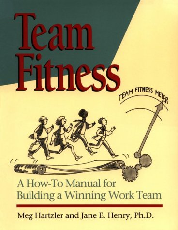 9780873892698: Team Fitness : A How-To Manual for Building a Winning Work Team(H0825)